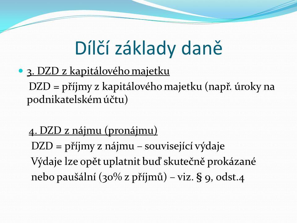 Dílčí základy daně 3. DZD z kapitálového majetku DZD = příjmy z kapitálového majetku (např.