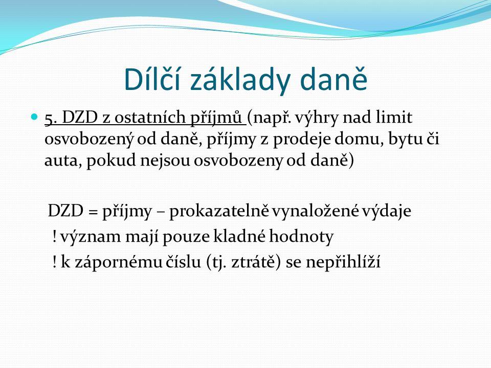 Dílčí základy daně 5. DZD z ostatních příjmů (např.