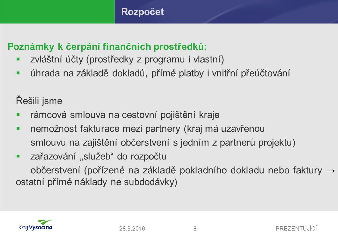 PREZENTUJÍCÍ Publicita projektů využíváme Krajské noviny Kraje Vysočiny, které vycházejí každý měsíc a jsou zdarma distribuovány do všech domácností v kraji využíváme webový portál Kraje Vysočina, kde informace zveřejňujeme v rámci tiskových zpráv součástí webového portálu kraje je také speciální odkaz na projektovou spolupráci, kam umisťujeme tiskové zprávy, prezentace ke stažení, fotografie http://www.kr-vysocina.cz/comenius-regio-school-and-firm-hand-in- hand/ds-301911/p1=48687http://www.kr-vysocina.cz/comenius-regio-school-and-firm-hand-in- hand/ds-301911/p1=48687 http://www.kr-vysocina.cz/comenius-regio-effective-school- management/ds-301897/p1=48196http://www.kr-vysocina.cz/comenius-regio-effective-school- management/ds-301897/p1=48196 součástí veškerých tiskových zpráv a webových stránek jsou loga obou regionů a LLP 928.9.2016