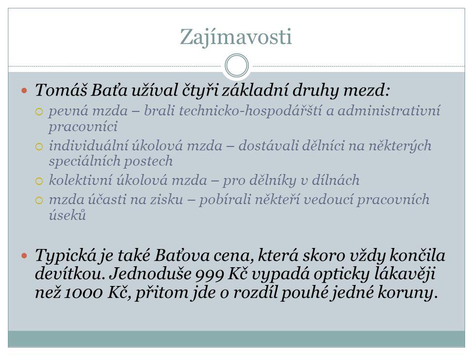 Zajímavosti Tomáš Baťa užíval čtyři základní druhy mezd:  pevná mzda – brali technicko-hospodářští a administrativní pracovníci  individuální úkolov