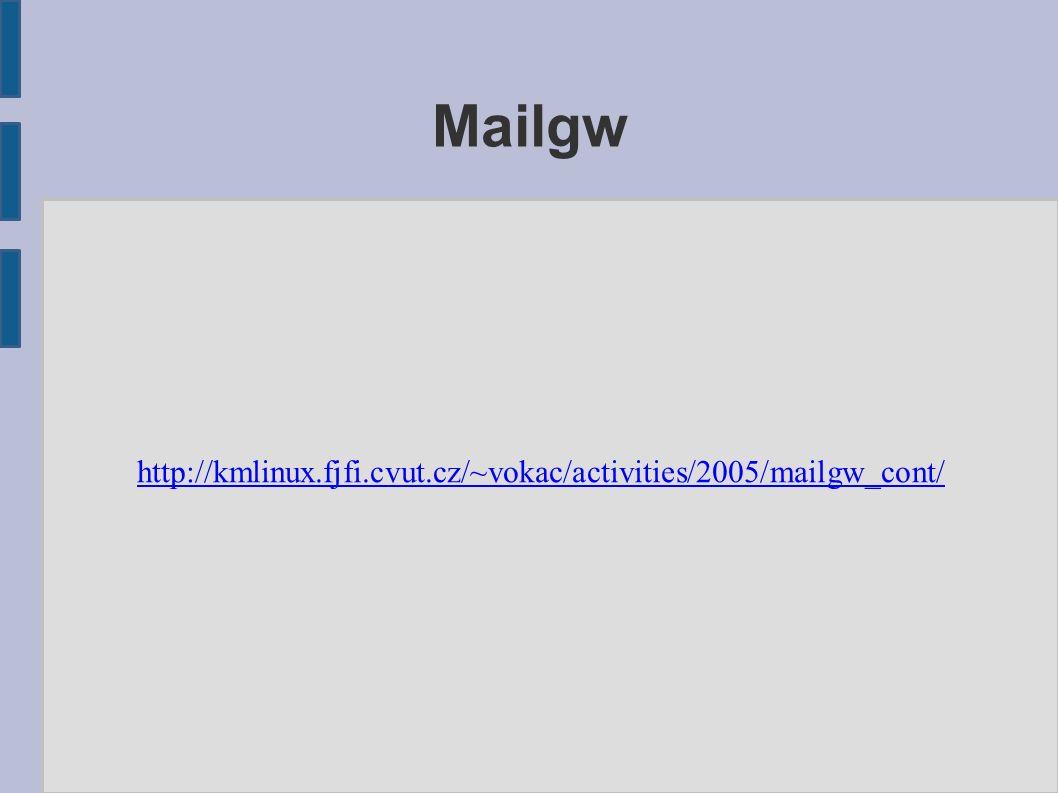 Mailgw http://kmlinux.fjfi.cvut.cz/~vokac/activities/2005/mailgw_cont/