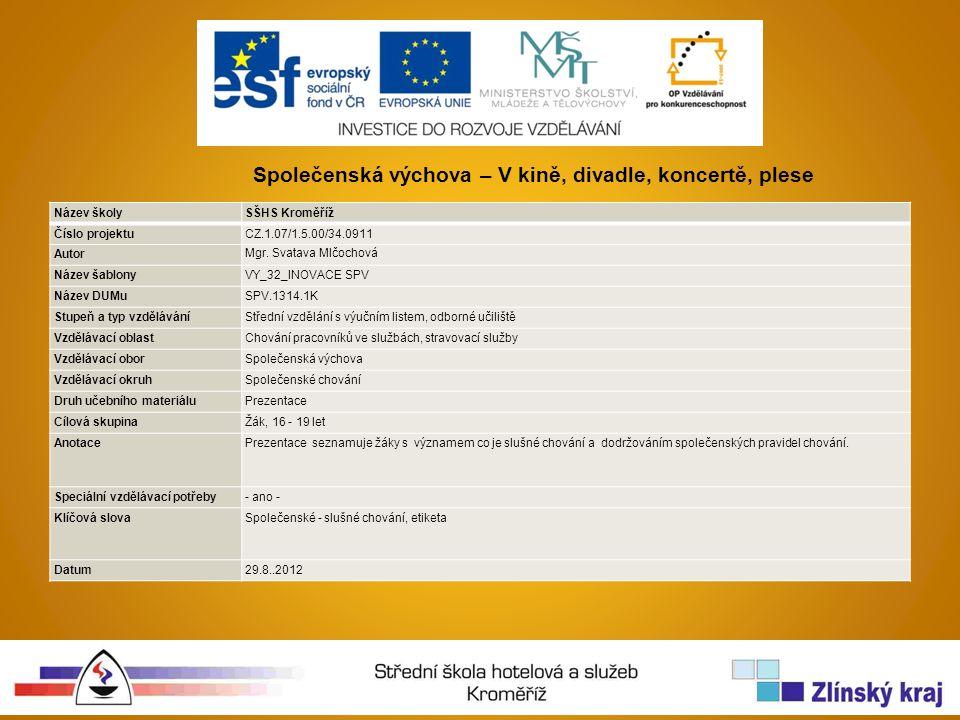 Název školySŠHS Kroměříž Číslo projektuCZ.1.07/1.5.00/34.0911 Autor Mgr.
