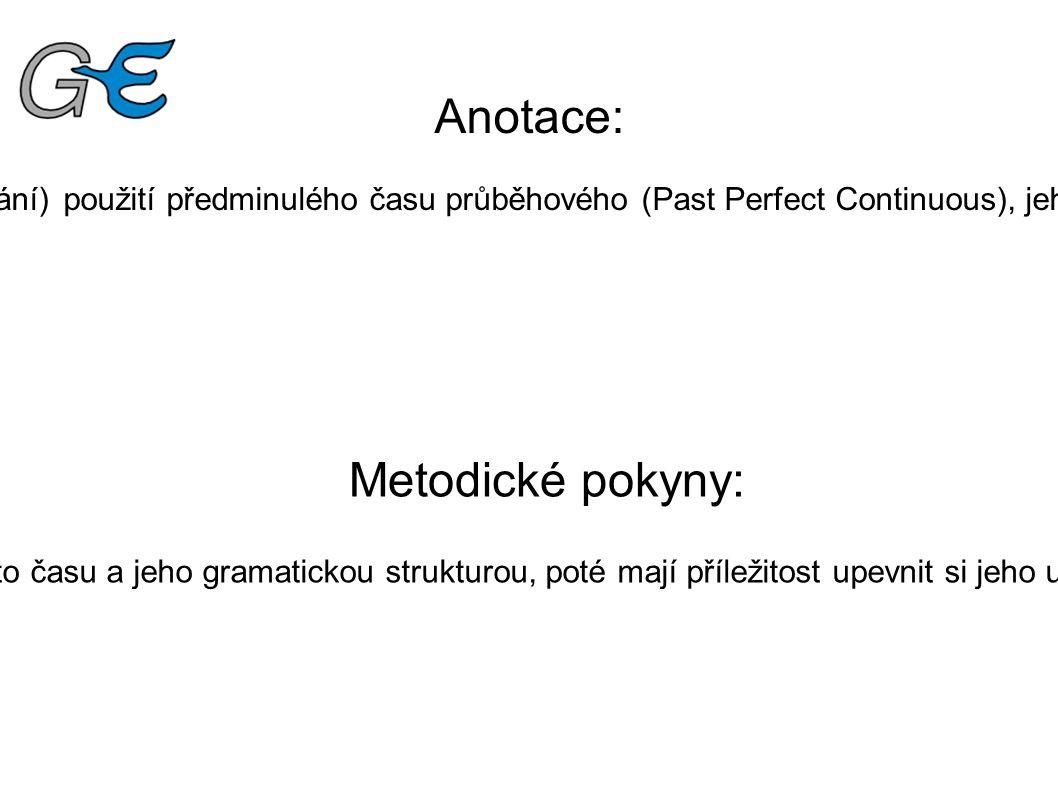 Anotace: Pracovní list slouží k vysvětlení (zopakování) použití předminulého času průběhového (Past Perfect Continuous), jeho procvičení a upevnění sp