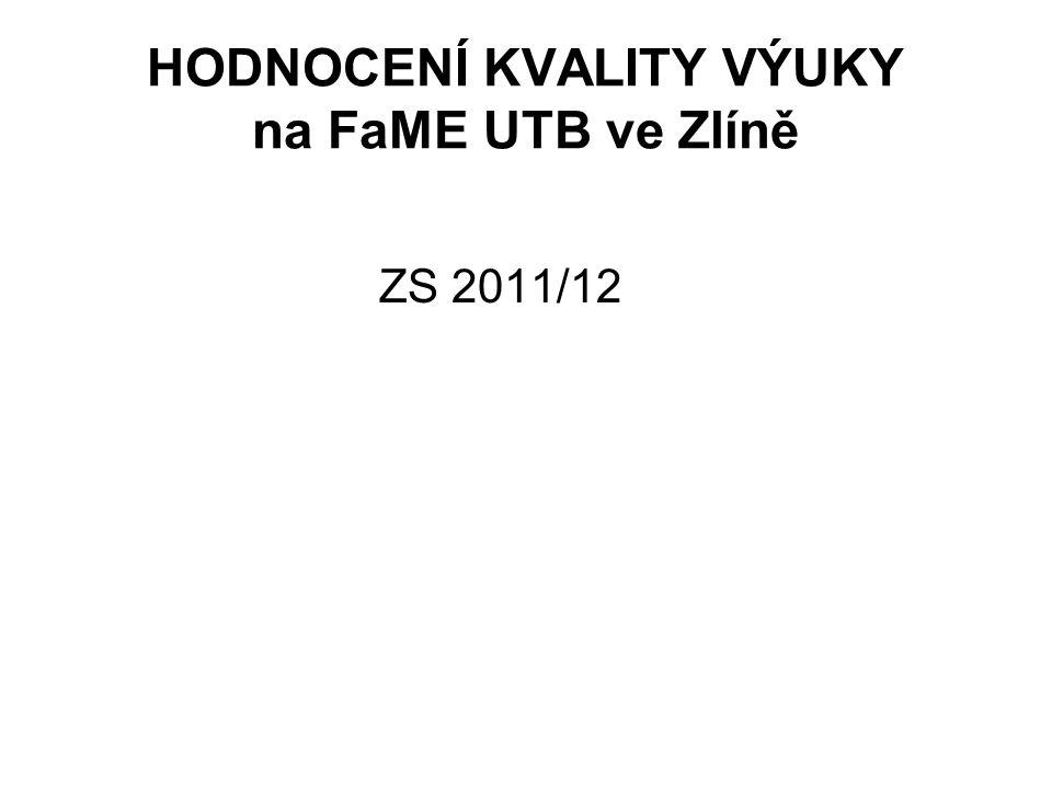 HODNOCENÍ KVALITY VÝUKY na FaME UTB ve Zlíně ZS 2011/12