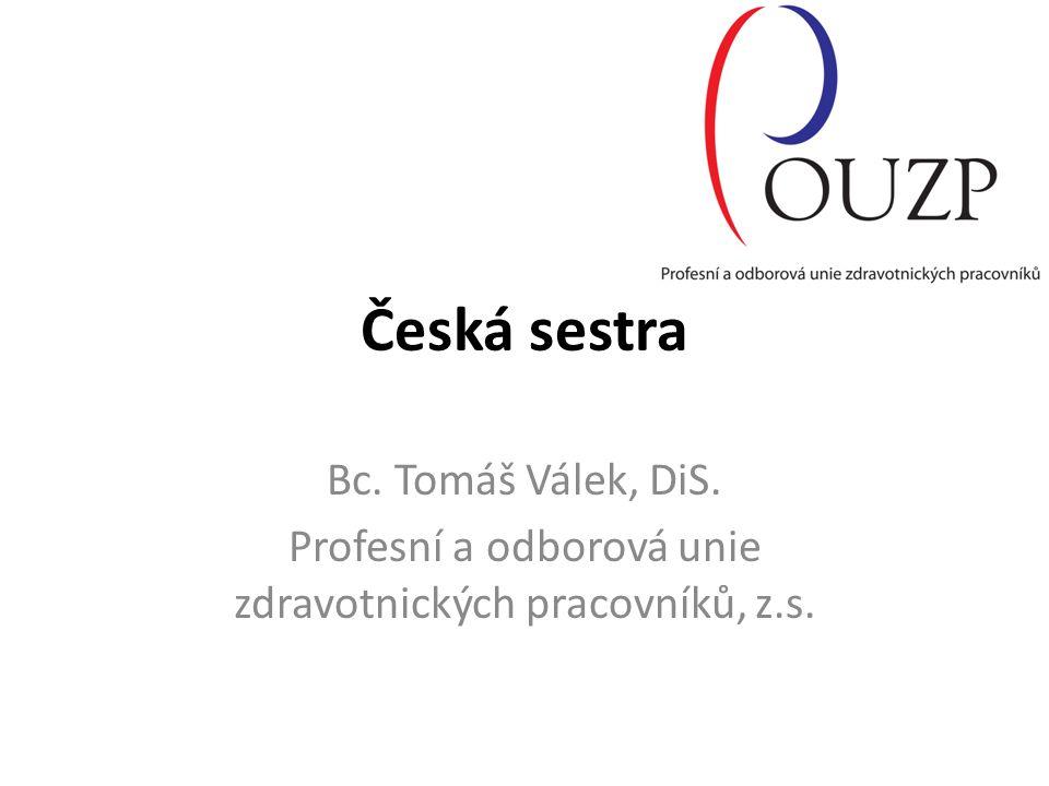 Česká sestra Bc. Tomáš Válek, DiS. Profesní a odborová unie zdravotnických pracovníků, z.s.