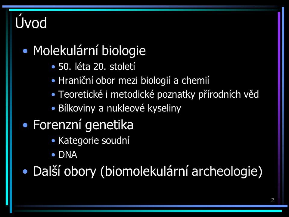 2 Úvod Molekulární biologie 50. léta 20.