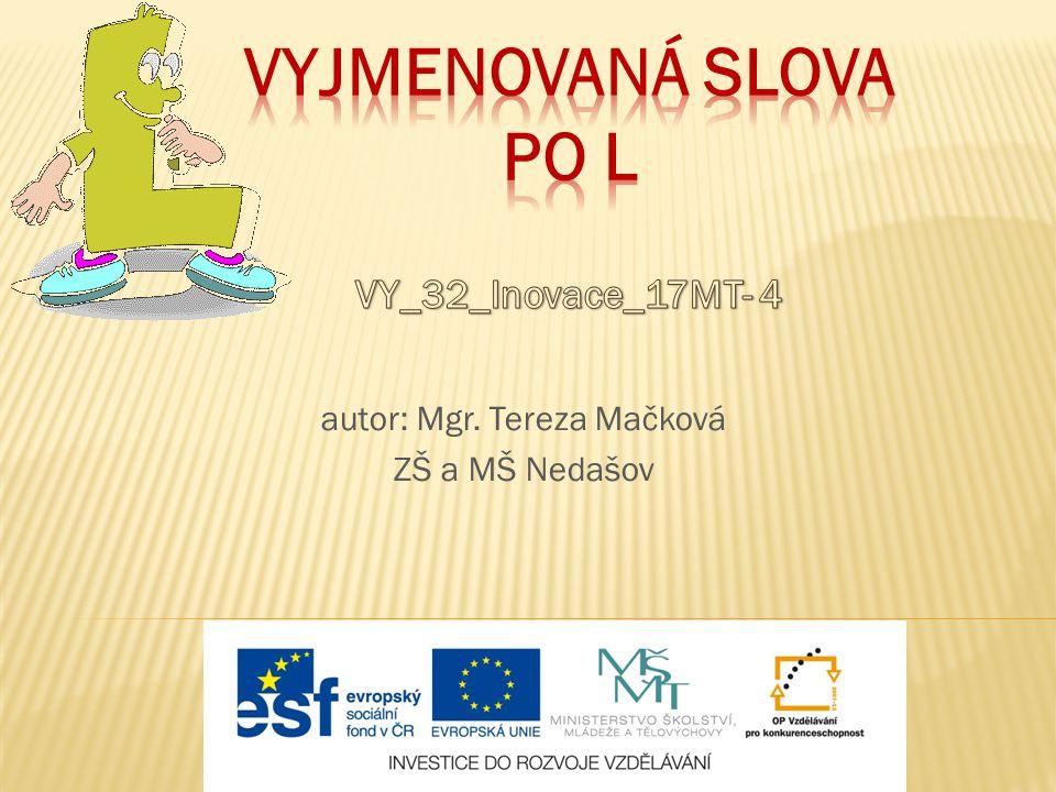 autor: Mgr. Tereza Mačková ZŠ a MŠ Nedašov