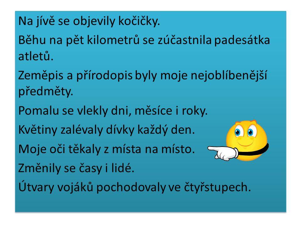 2, Vyhledej ve větách holý podmět a urči, jakým slovním druhem je vyjádřen : A pak se cosi změnilo.