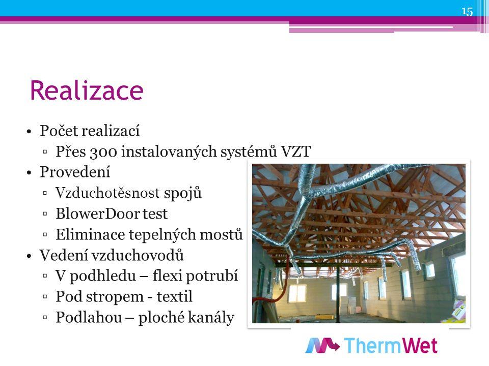 Realizace Počet realizací ▫Přes 300 instalovaných systémů VZT Provedení ▫Vzduchotěsnost spojů ▫BlowerDoor test ▫Eliminace tepelných mostů Vedení vzduchovodů ▫V podhledu – flexi potrubí ▫Pod stropem - textil ▫Podlahou – ploché kanály 15