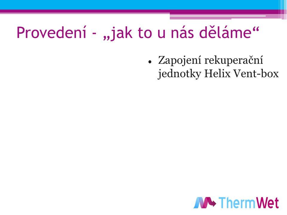 """Provedení - """"jak to u nás děláme Zapojení rekuperační jednotky Helix Vent-box"""