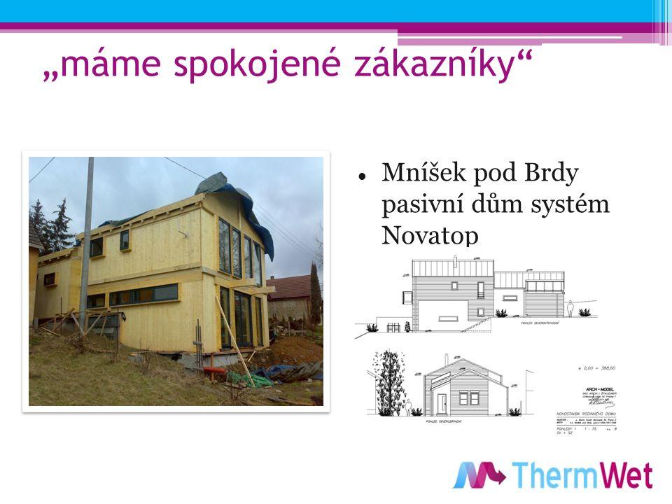 """""""máme spokojené zákazníky Mníšek pod Brdy pasivní dům systém Novatop"""