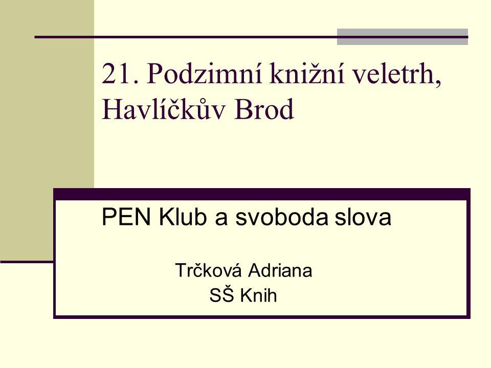 21. Podzimní knižní veletrh, Havlíčkův Brod PEN Klub a svoboda slova Trčková Adriana SŠ Knih