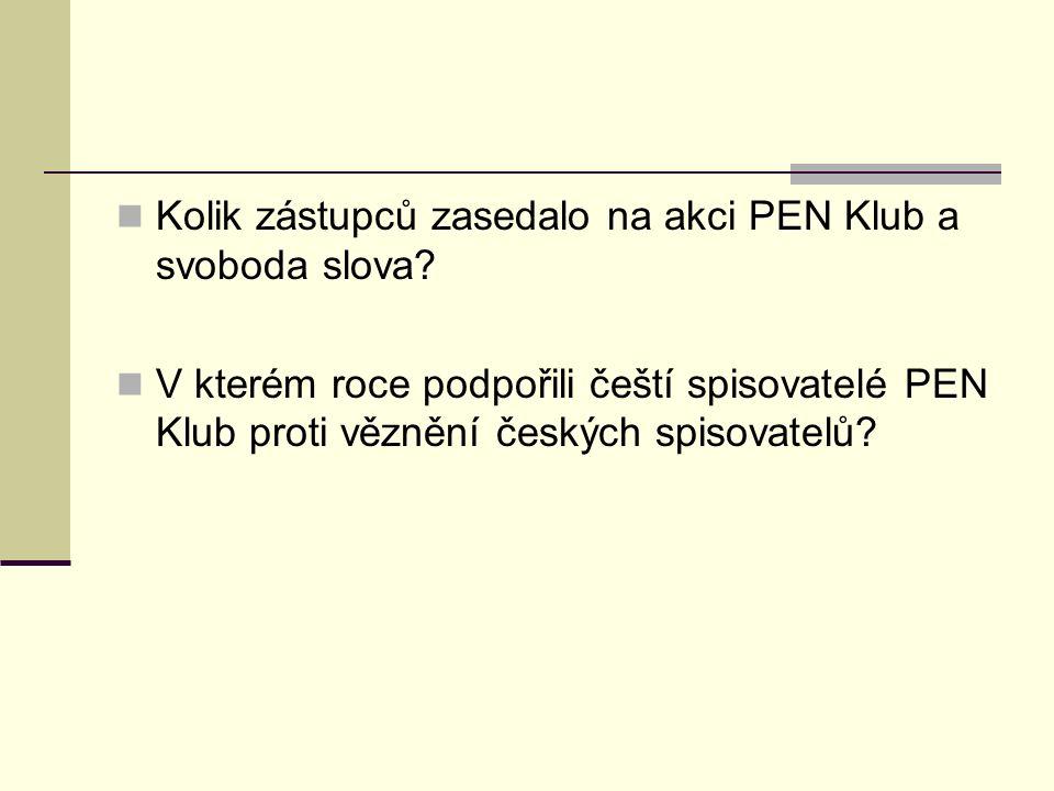 Kolik zástupců zasedalo na akci PEN Klub a svoboda slova? V kterém roce podpořili čeští spisovatelé PEN Klub proti věznění českých spisovatelů?