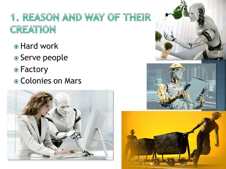  Hard work  Serve people  Factory  Colonies on Mars