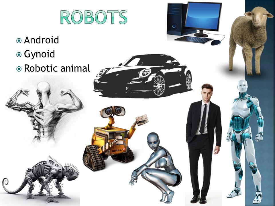  Android  Gynoid  Robotic animal