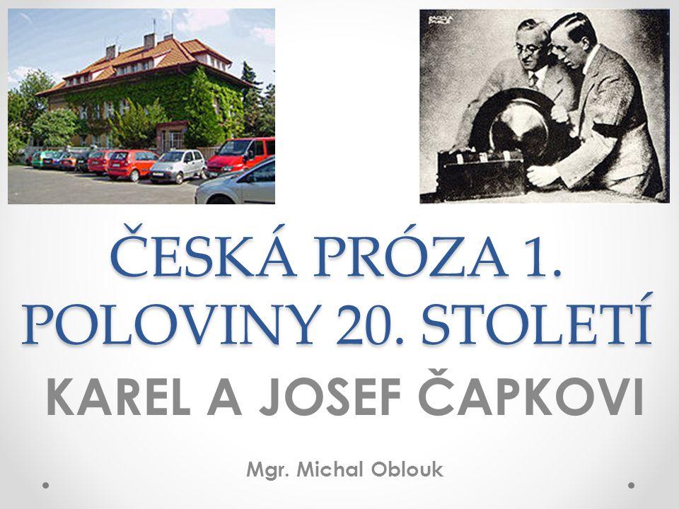 ZDROJE http://cs.wikipedia.org/wiki/Karel_%C4%8Capek http://karelcapek.cz/ http://www.cojeco.cz/index.php?ahd=1&ahddat=2011-1-9 http://www.rozkvetlekonvalinky.estranky.cz/clanky/patri-k-sobe.25/ http://denik.predskolaci.cz/blog/?p=5880 http://www.navzduchu.cz/cyklo/tipy-na-vylety/nachodsko- capkove-jirasek-i-babicka/ http://www.navzduchu.cz/cyklo/tipy-na-vylety/nachodsko- capkove-jirasek-i-babicka/ http://ftp.czechtourism.com/Aktivity-a-akce/Aktivity/Muzeum-bratri- Capku-v-Malych-Svatonovicich.aspx http://ftp.czechtourism.com/Aktivity-a-akce/Aktivity/Muzeum-bratri- Capku-v-Malych-Svatonovicich.aspx http://cs.wikipedia.org/wiki/Josef_%C4%8Capek http://www.kutzik.jirpa.cz/rservice.php?akce=tisk&cisloclanku=2011 030020 http://www.kutzik.jirpa.cz/rservice.php?akce=tisk&cisloclanku=2011 030020 http://www.cojeco.cz/index.php?id_desc=16358&s_lang=2&detail= 1 http://www.cojeco.cz/index.php?id_desc=16358&s_lang=2&detail= 1 http://capek.misto.cz/jcapek.html http://www.animsvet.cz/serial/173-povidani-o-pejskovi-a-kocicce
