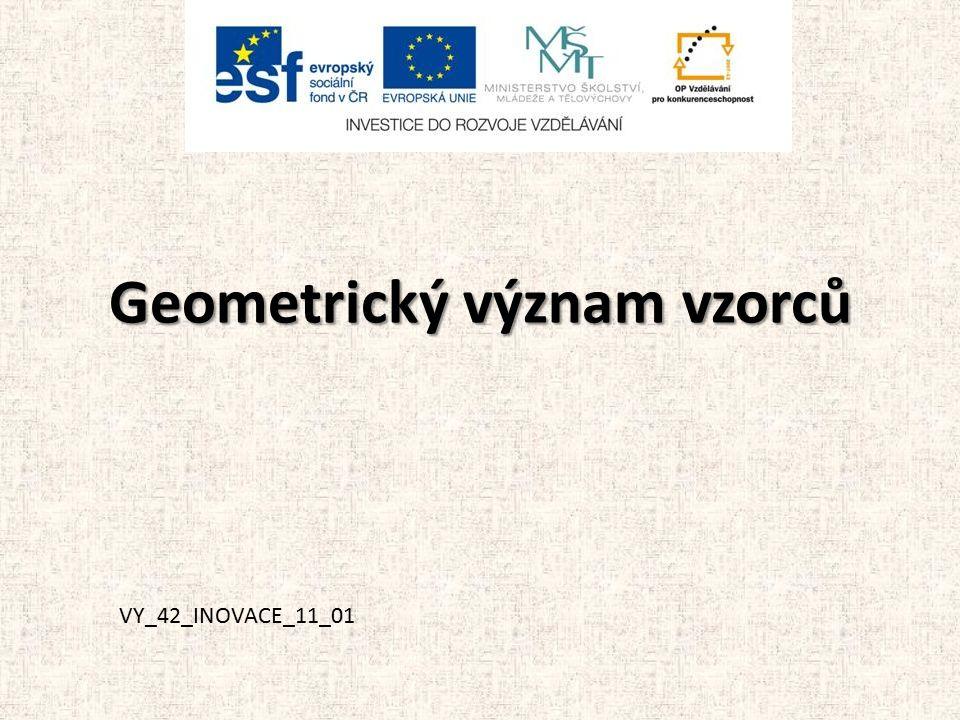 Geometrický význam vzorců VY_42_INOVACE_11_01