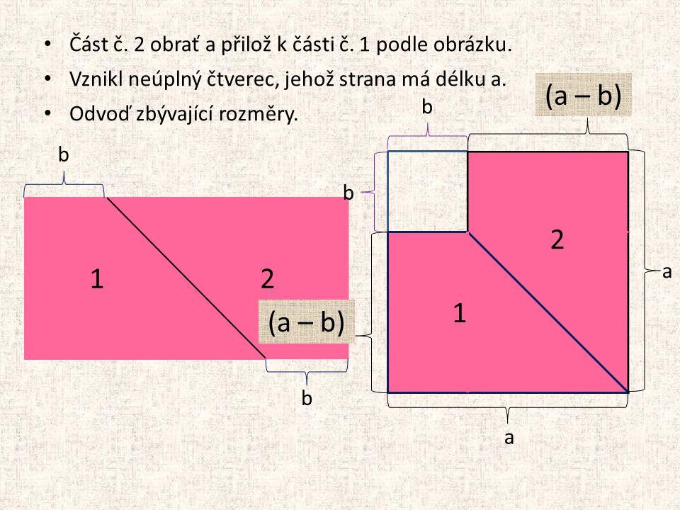 Část č. 2 obrať a přilož k části č. 1 podle obrázku.