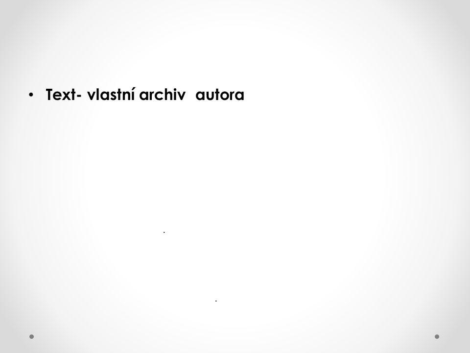 Text- vlastní archiv autora..