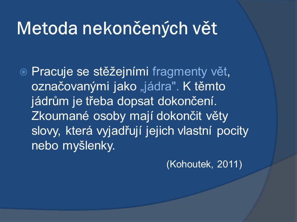"""Metoda nekončených vět  Pracuje se stěžejními fragmenty vět, označovanými jako """"jádra ."""