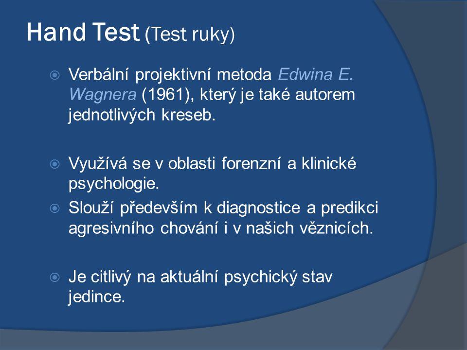 Hand Test (Test ruky)  Verbální projektivní metoda Edwina E.