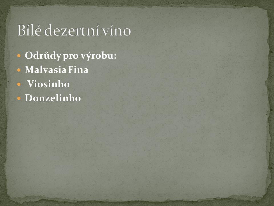 Odrůdy pro výrobu: Malvasia Fina Viosinho Donzelinho