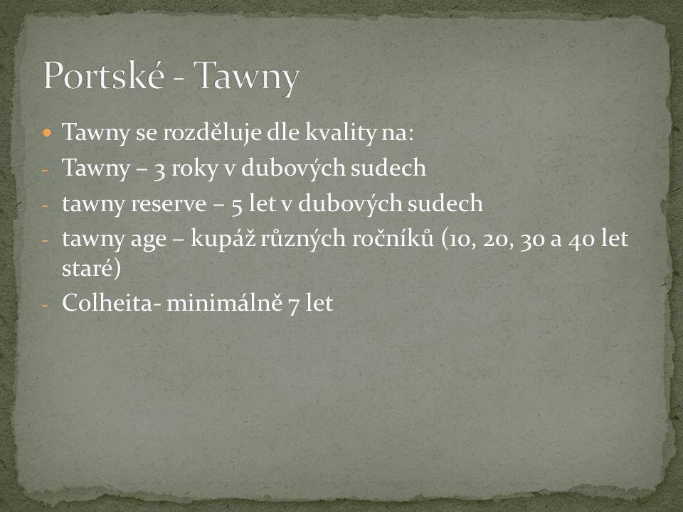 Tawny se rozděluje dle kvality na: - Tawny – 3 roky v dubových sudech - tawny reserve – 5 let v dubových sudech - tawny age – kupáž různých ročníků (10, 20, 30 a 40 let staré) - Colheita- minimálně 7 let
