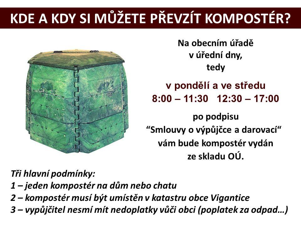 Na obecním úřadě v úřední dny, tedy v pondělí a ve středu 8:00 – 11:30 12:30 – 17:00 po podpisu Smlouvy o výpůjčce a darovací vám bude kompostér vydán ze skladu OÚ.