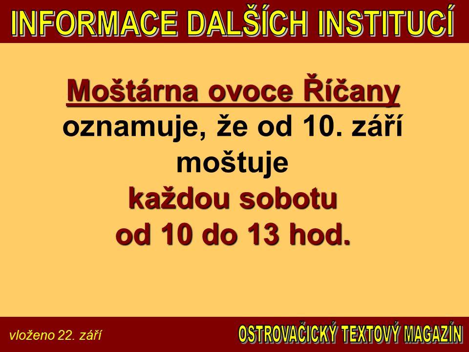 vloženo 22. září Moštárna ovoce Říčany každou sobotu od 10 do 13 hod.