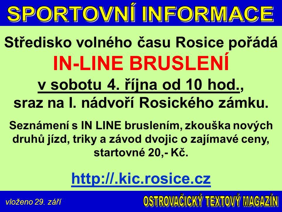 vloženo 29. září Středisko volného času Rosice pořádá IN-LINE BRUSLENÍ v sobotu 4.