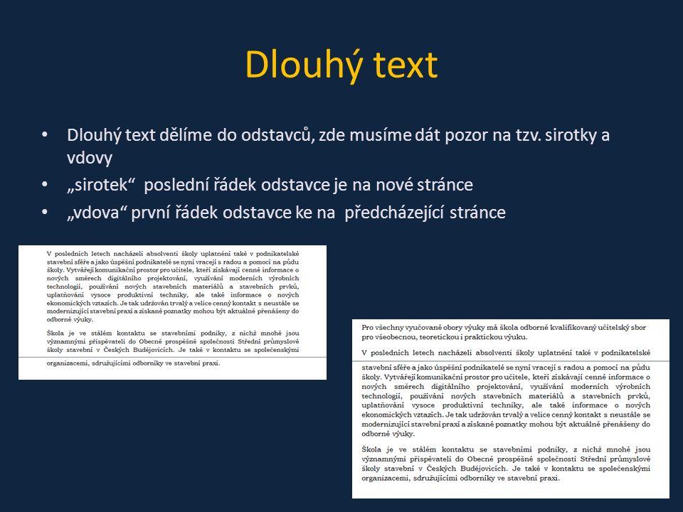 Dlouhý text Dlouhý text dělíme do odstavců, zde musíme dát pozor na tzv.