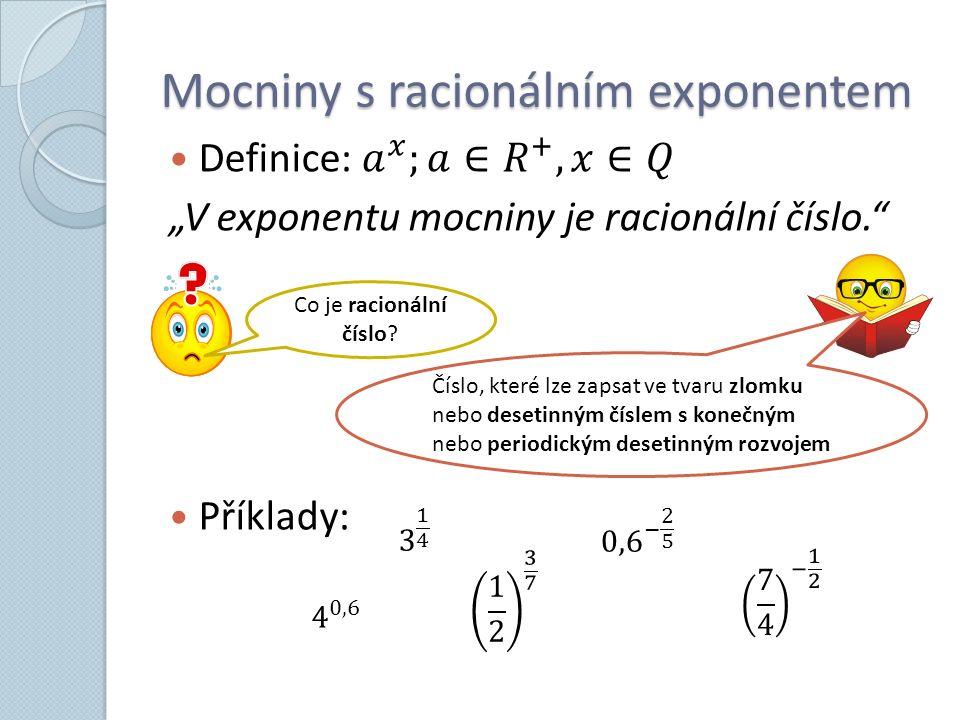 PRAVIDLA PRO POČETNÍ OPERACE S MOCNINAMI S RACIONÁLNÍM EXPONENTEM Stejná jako u celého exponentu, pouze pracujeme se zlomky, tzn.