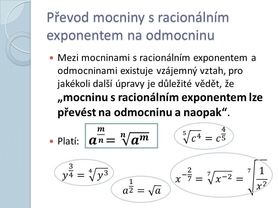 Převod mocniny s racionálním exponentem na odmocninu