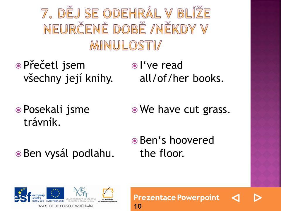 Prezentace Powerpoint 10  Přečetl jsem všechny její knihy.