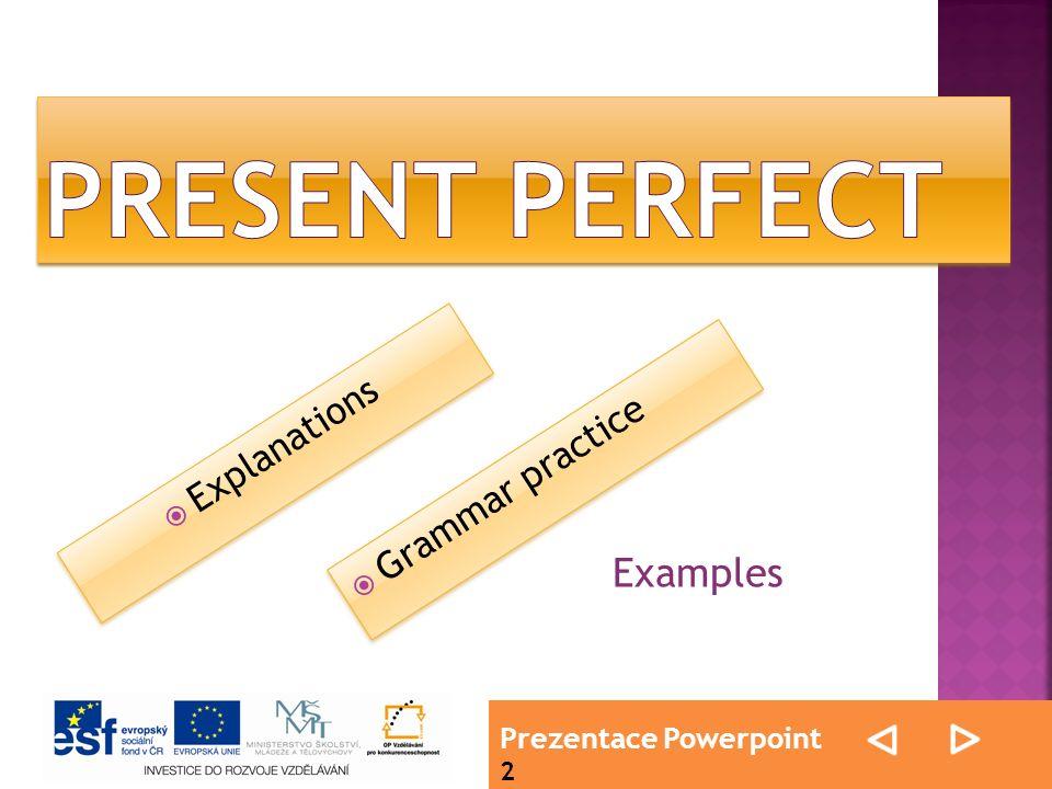 Prezentace Powerpoint 2  Explanations  Grammar practice Examples