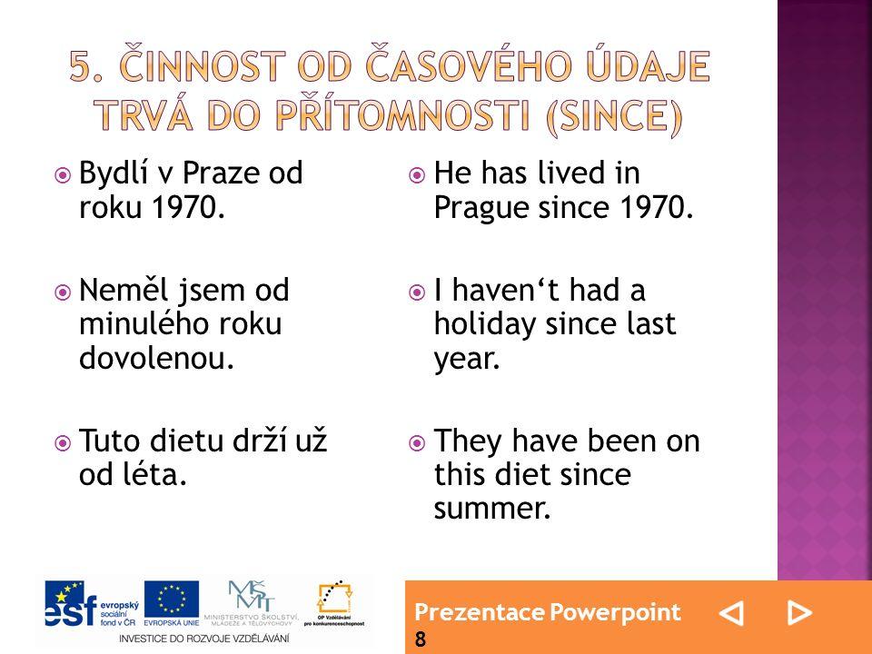 Prezentace Powerpoint 8  Bydlí v Praze od roku 1970.