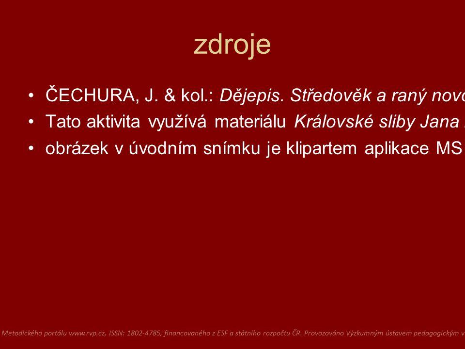 zdroje ČECHURA, J.& kol.: Dějepis. Středověk a raný novověk.