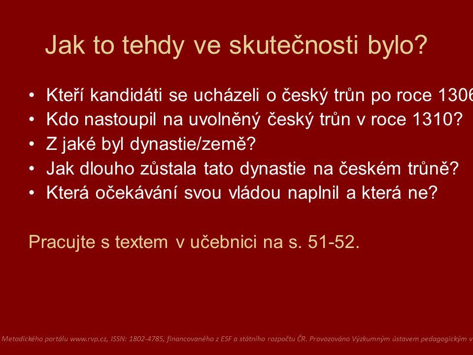 Jak to tehdy ve skutečnosti bylo.Kteří kandidáti se ucházeli o český trůn po roce 1306.