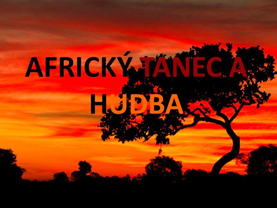 AFRICKÝ TANEC A HUDBA