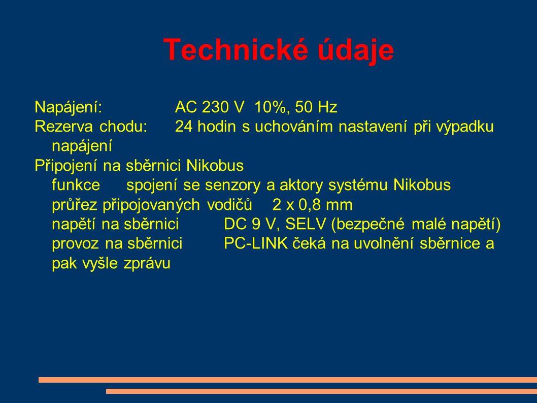 Technické údaje Připojení DCF-77připojení přijímače DCF-77 (vysílač přesného času) viz modul 05-185 Připojení RJ12připojení PC nebo modemu přenosová rychlost9600 bps (bez parity a bez zpětné kontroly) počet bitů 8 + 1 stop bit zapojení zásuvky RJ12 1: R x D PC-LINK 2: GND 3: T x D PC-LINK 4: GND