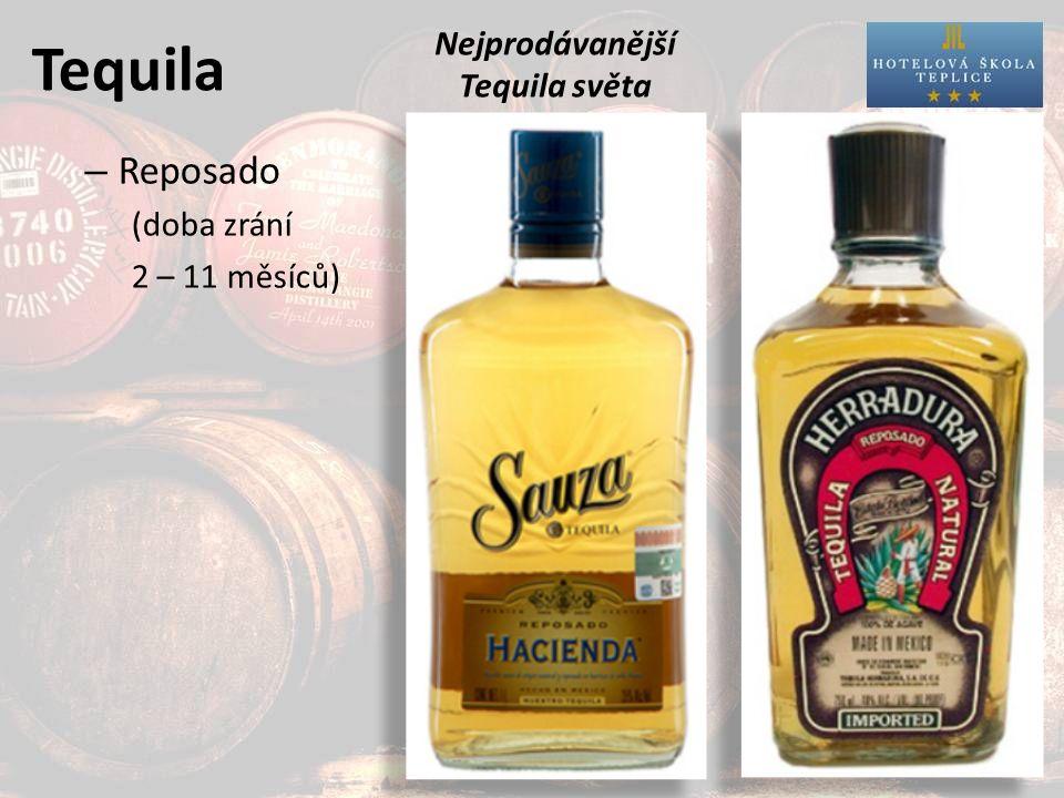 Tequila – Reposado (doba zrání 2 – 11 měsíců) Nejprodávanější Tequila světa