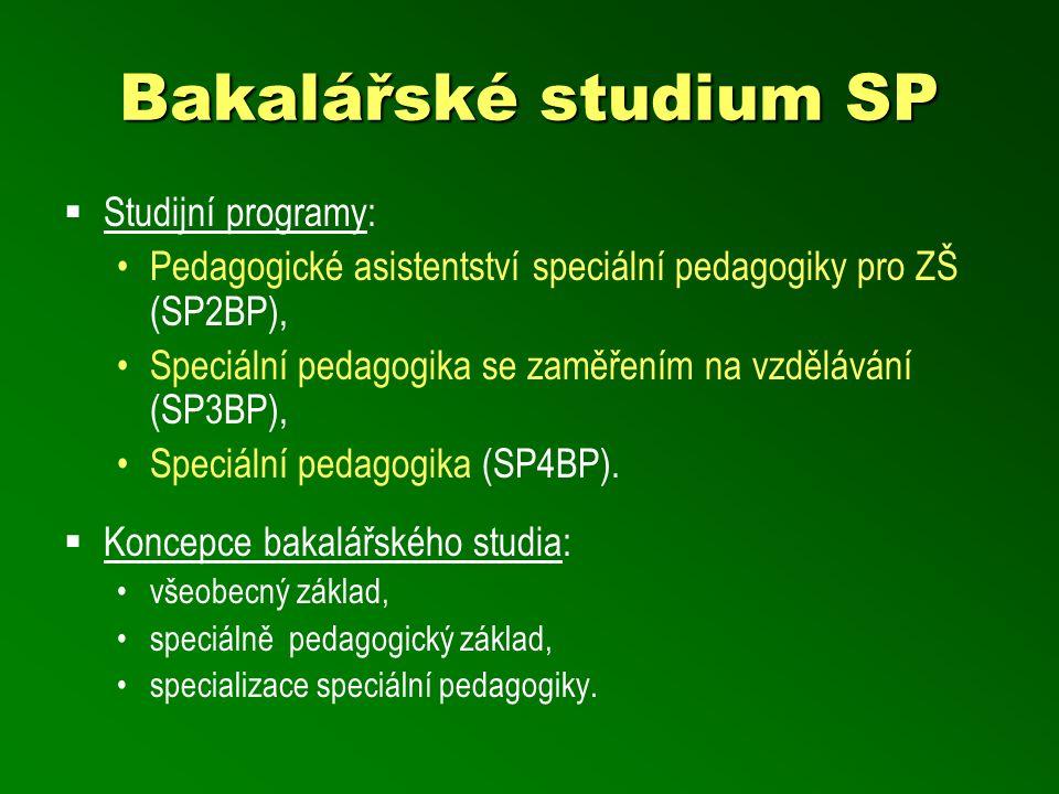 Bakalářské studium SP  Studijní programy: Pedagogické asistentství speciální pedagogiky pro ZŠ (SP2BP), Speciální pedagogika se zaměřením na vzdělává