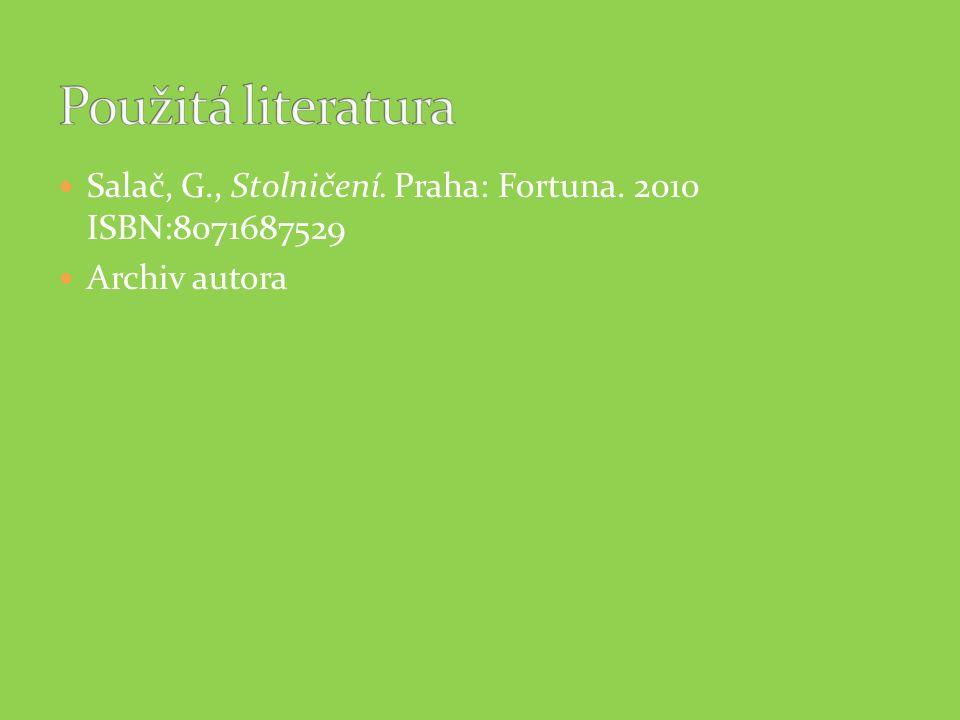 Salač, G., Stolničení. Praha: Fortuna. 2010 ISBN:8071687529 Archiv autora