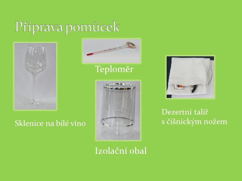 Izolační obal Sklenice na bílé víno Teploměr Dezertní talíř s číšnickým nožem