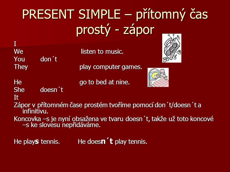 PRESENT SIMPLE – přítomný čas prostý - otázky I we play football.