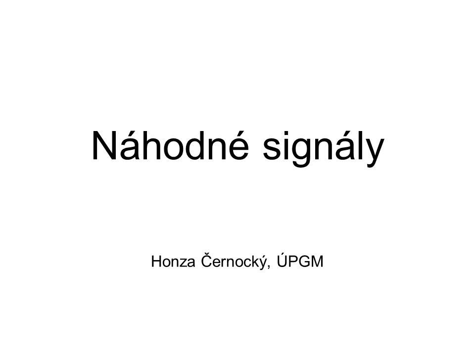 Náhodné signály Honza Černocký, ÚPGM