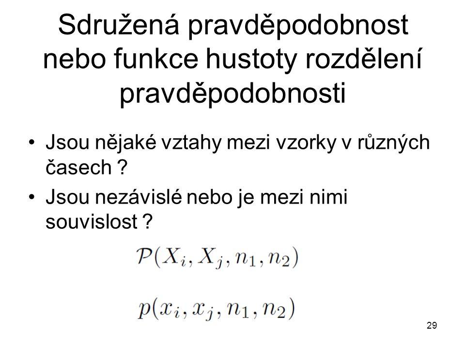 Sdružená pravděpodobnost nebo funkce hustoty rozdělení pravděpodobnosti Jsou nějaké vztahy mezi vzorky v různých časech .