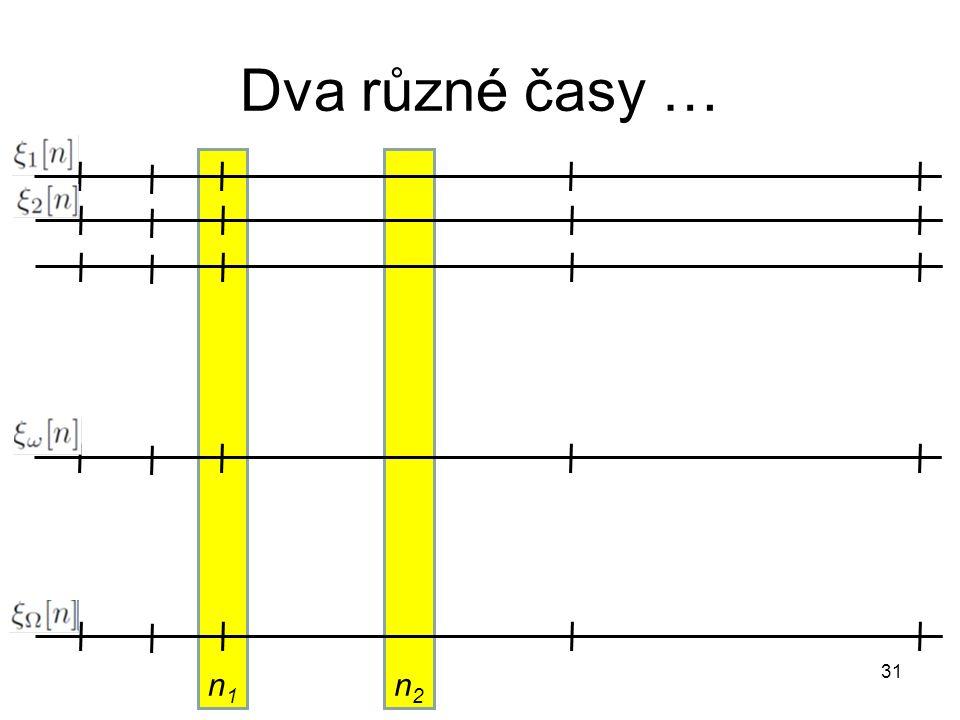 Dva různé časy … 31 n2n2 n1n1