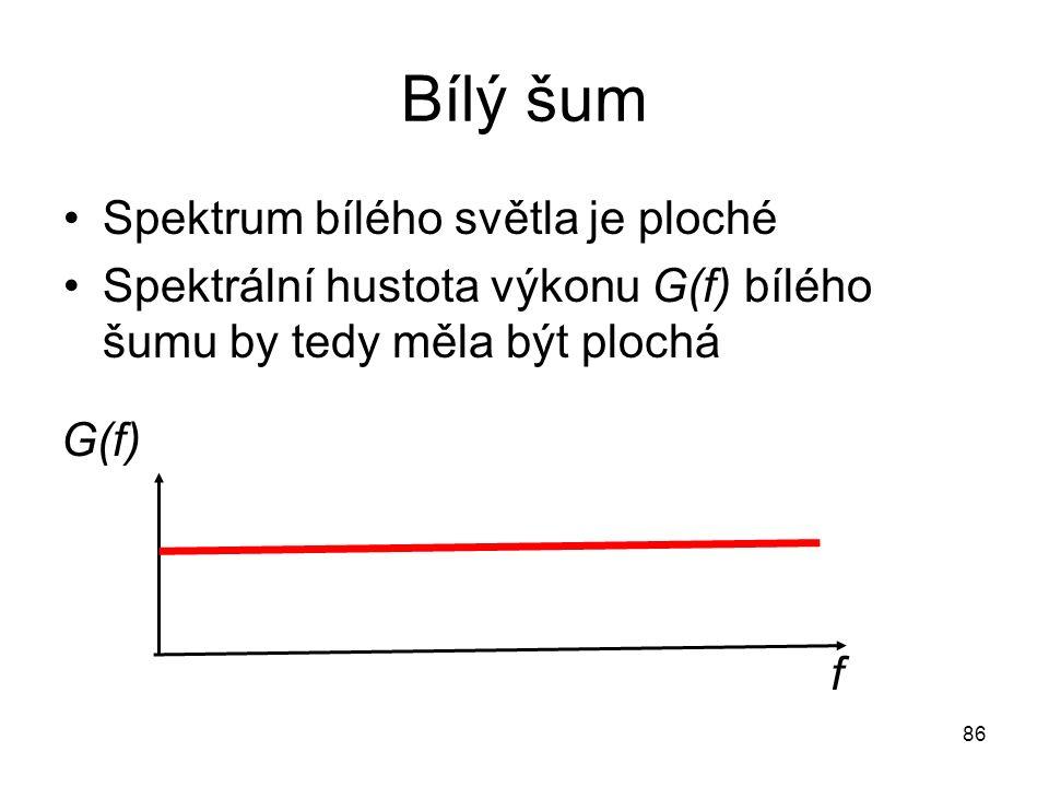 Bílý šum Spektrum bílého světla je ploché Spektrální hustota výkonu G(f) bílého šumu by tedy měla být plochá 86 G(f) f
