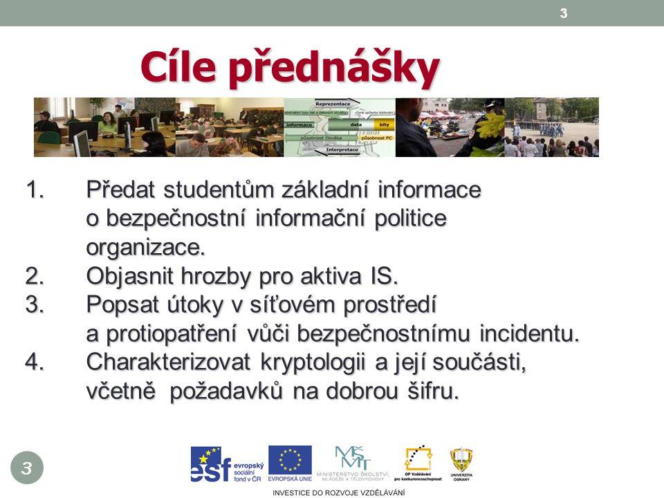 4 Bezpečností informační politika organizace = je soubor zásad a pravidel, s jejichž pomocí organizace chrání svá aktiva, především počítačové sítě a informační systémy, které jsou nejzranitelnější.